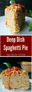 Deep Dish Vegan + Glutenfree Spaghetti Pie