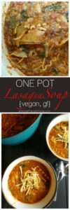 Serve up a Hearty bowl Lasagna Soup. Super easy, only 1 pot required. Vegan & Gluten free