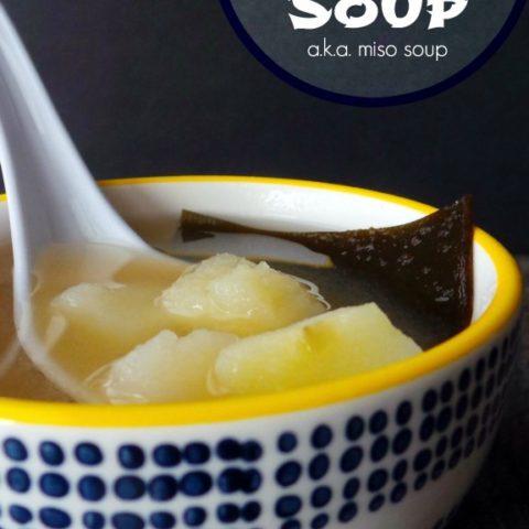 Potato Dirt Soup (a.k.a. Miso Soup)